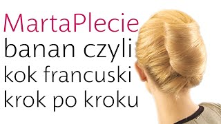 Banan czyli kok francuski krok po kroku French Twist Hair Tutorial
