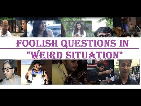 Foolish Questions in Weird Situation - Comedy Video Clips
