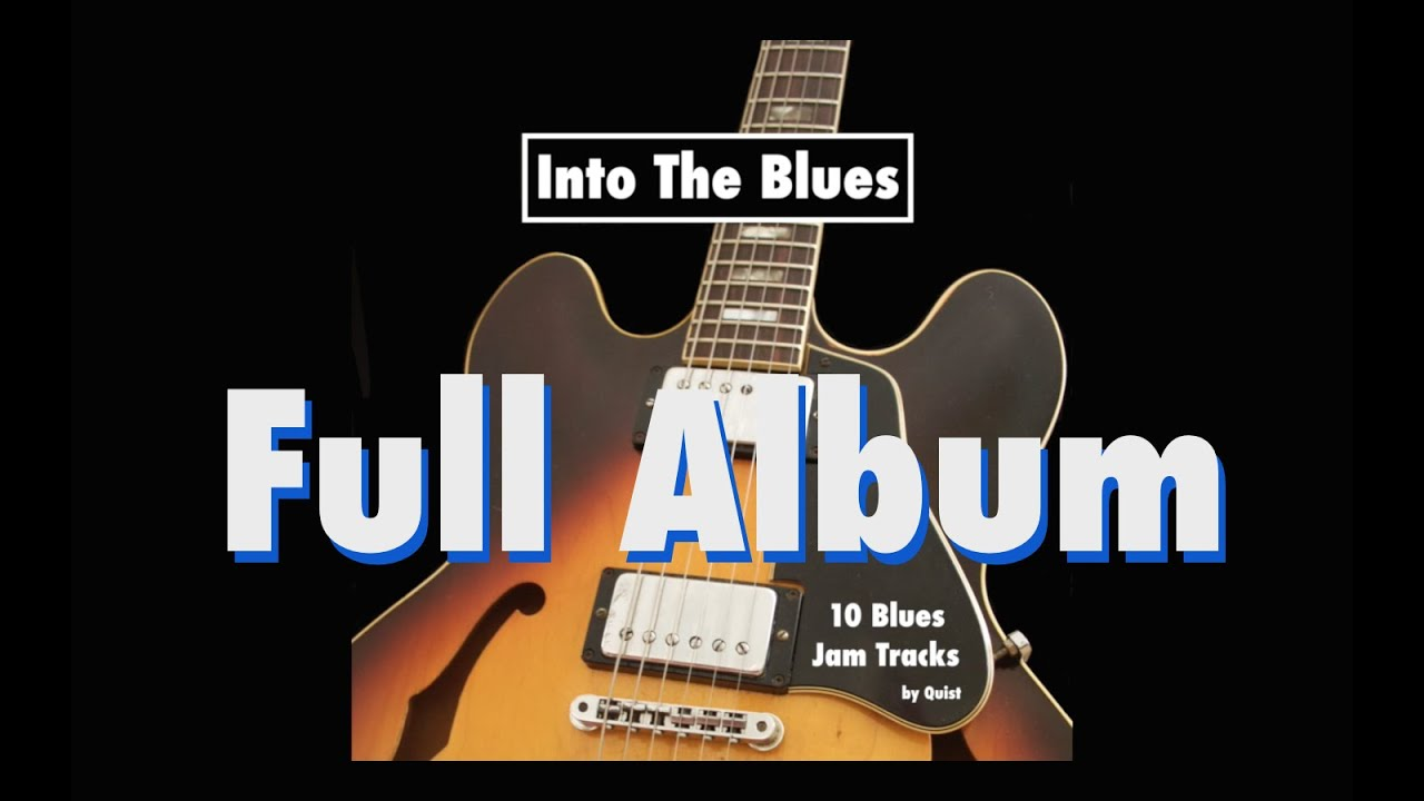 into the blues 10 best blues backing tracks full album youtube. Black Bedroom Furniture Sets. Home Design Ideas