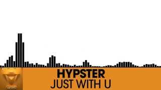 Hypster - Just With U [Electro House | Plasmapool]