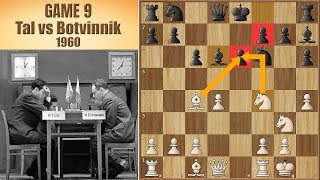 Deadly Sacrifice, BUT Wrong Game | Tal vs Botvinnik 1960. | Game 9
