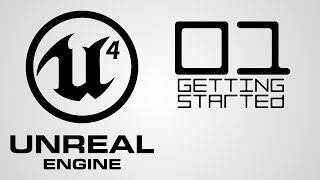[01] Unreal Engine 4 - Getting Started