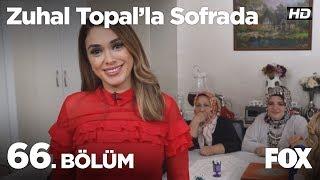 Zuhal Topal'la Sofrada 66. Bölüm