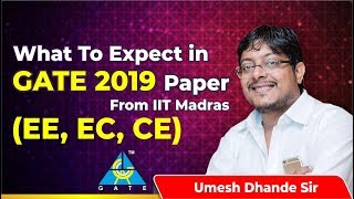 What To Expect in GATE 2019 Paper From IIT Madras ? (EE, EC, CE)