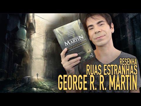 RESENHA Ruas Estranhas (George R. R. Martin) - Jujuba ATÔMICA