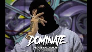 "(FREE) "" Dominate "" - Dope Hard Trap Aggressive Hip Hop Beat Instrumental ( Prod Azof Beats)"