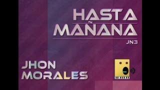 Hasta Mañana - JN3 [Jhon Morales Remix]
