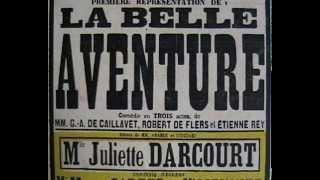 """""""La belle aventure"""" De Caillavet, Robert De Flers, Etienne Rey (1913)"""