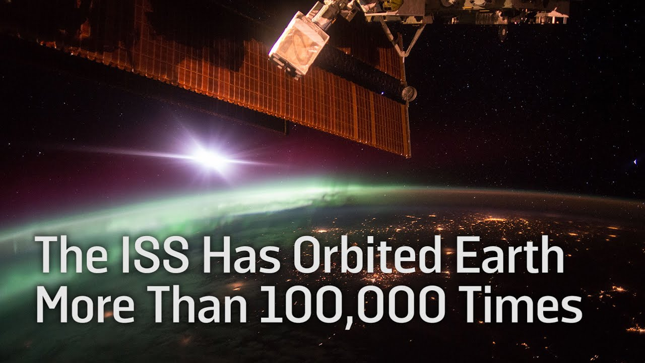 The ISS Flew Around Earth 100,000 Times