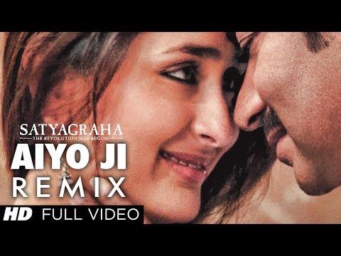 Satyagraha: Aiyo Ji (Remix) Full Video Song | Ajay Devgan, Kareena Kapoor