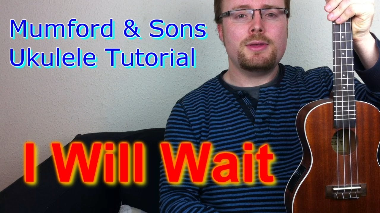 Mumford u0026 Sons - I Will Wait (Ukulele Tutorial) - YouTube