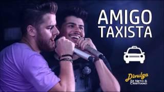 Baixar Zé Neto e Cristiano - Amigo Taxista (Lançamento 2016)