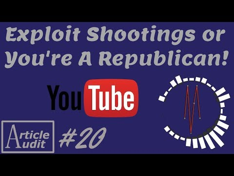 Exploit Shootings, or You're a Republican! | Article Audit #20