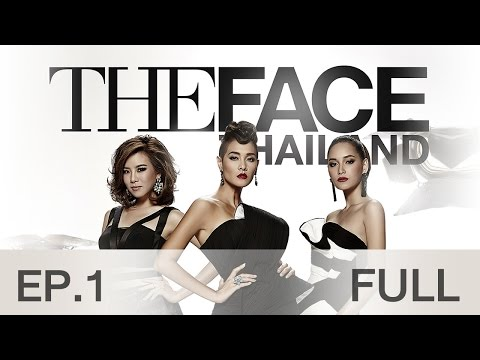 The Face Thailand Season 2 : Episode 1 FULL : 17 ตุลาคม 2558