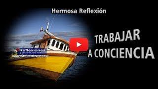 Trabajar a conciencia - Reflexiones de la vida YouTube Videos