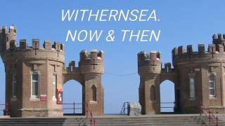 WITHERNSEA. NOW & THEN