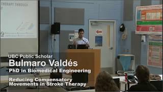 Bulmaro Valdes: Reducing Compensatory Movements in Stroke Therapy (PhDs Go Public)