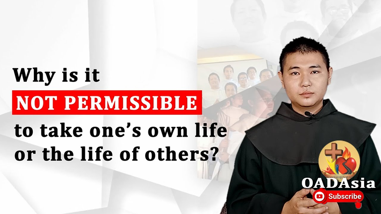 One Minute Catechism: Why is it NOT PERMISSIBLE to take one's own life or the life of others?
