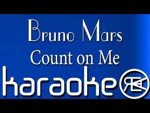 Bruno Mars - Count On Me (Karaoke Version)