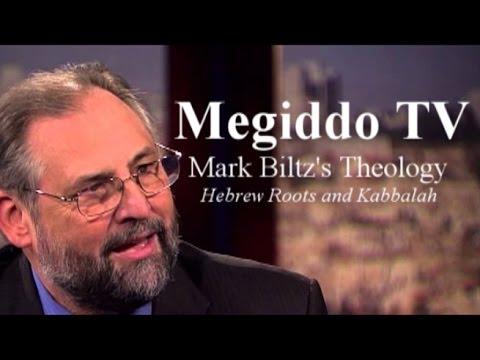 Mark Biltz's Theology: Hebrew Roots and Kabbalah