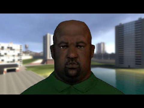 Big Smoke's Order but it's poorly recreated in Garry's Mod