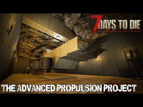 7 Days To Die (Alpha 15.2) - The Advanced Propulsion Project (Day 375)