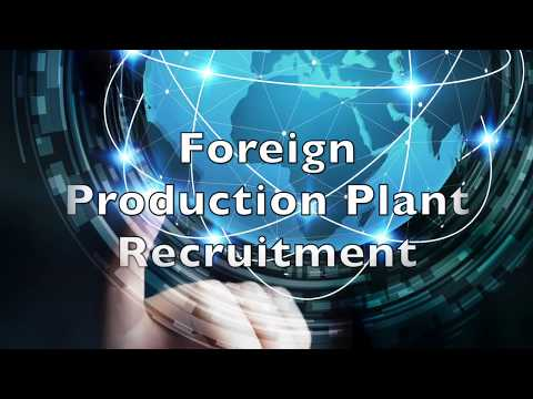 How do you manage your foreign production plant recruitment ? A case study.