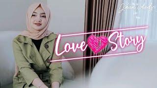 Jihan Audy - Love Story