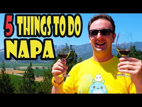 Napa Travel Guide: 5 Things to do in the Napa Valley