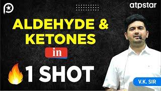 Learn Aldehyde & Ketone in 1 shot- By VK Sir