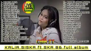 Kalia Siska Feat Ska 86 Full Album Uye Tone Dj Kentrung MP3