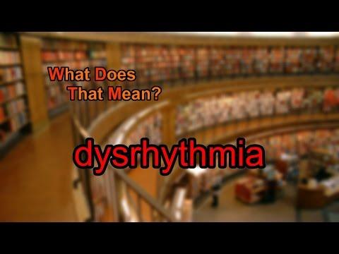 What does dysrhythmia mean?