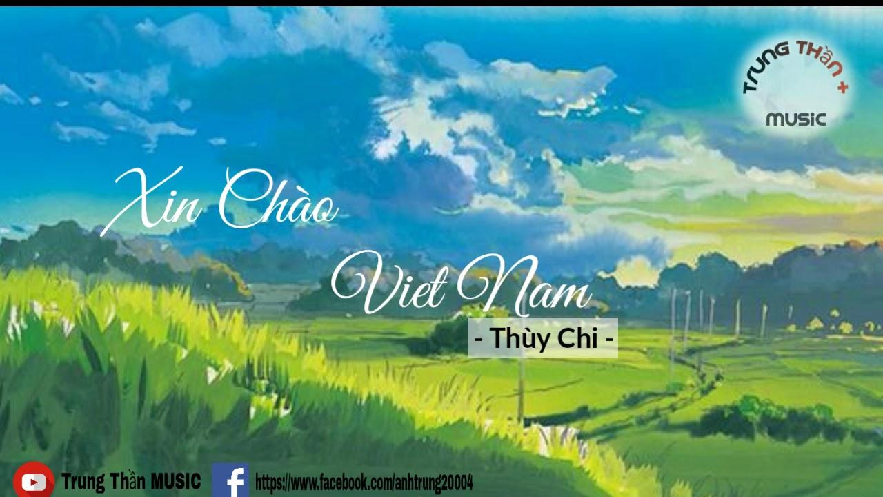 Xin chào Việt Nam – Thùy Chi | [lyrics video] Mảnh đất tôi thương.