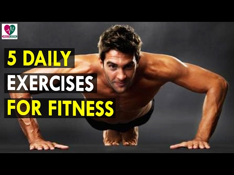 5 Daily Exercises for Fitness - Health Sutra - Best Health Tips
