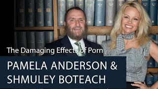 Pamela Anderson & Shmuley Boteach | The Damaging Effects of Porn