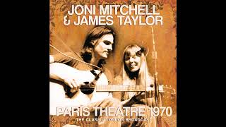 Joni Mitchell & James Taylor - Live in Concert at the Paris Theatre in 1970 - Radio Broadcast