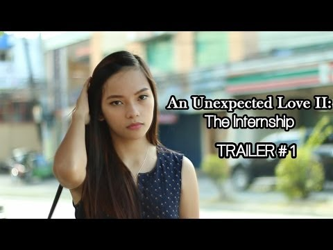 An Unexpected Love II: The Internship Official Trailer