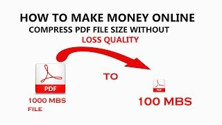 How to make money online compress pdf file size without loss quality