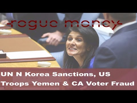 Rogue Mornings - UN N Korea Sanctions, US Troops in Yemen & CA Voter Fraud  (08/07/2017)