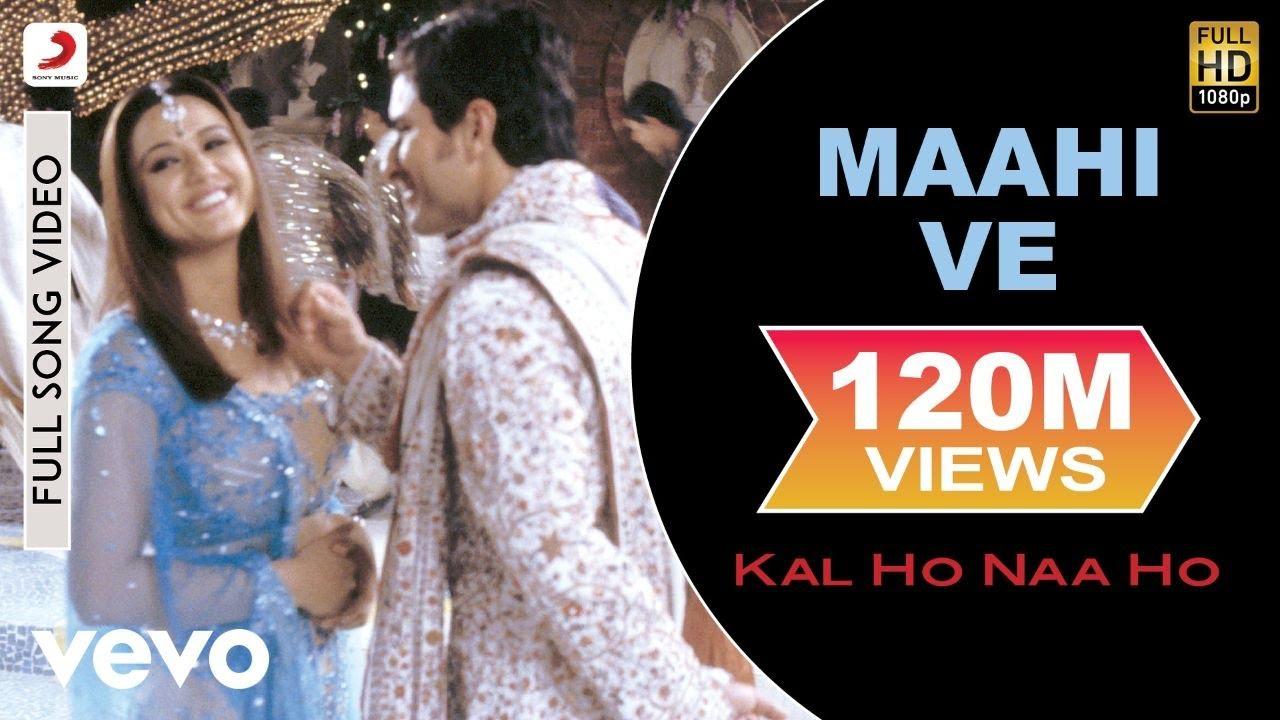 Maahi Ve Full Video Kal Ho Naa Ho Shah Rukh Khan Saif Ali Preity Udit Narayan Karan J Youtube