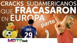 Cracks Sudamericanos que Fracasaron en Europa - Parte 2