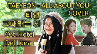 Cover images 태연(Taeyeon) - 그대라는 시(All About You) Cover by Adinda Negara