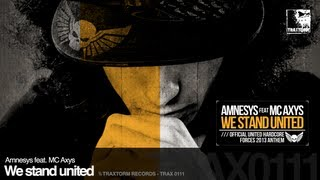 Amnesys feat. MC Axys - We stand united (Traxtorm Records - TRAX 0111)