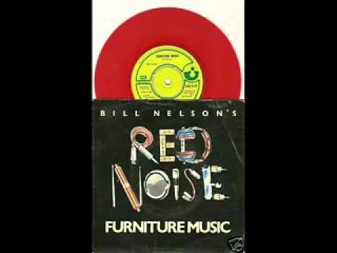 FURNITURE MUSIC - BILL NELSON'S RED NOISE #Pangaea's People