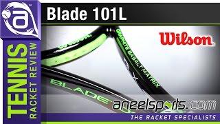 WILSON Blade 101L Tennis Racket Review - AneelSports.com