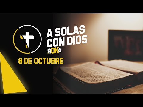 A SOLAS CON DIOS / 8 DE OCTUBRE