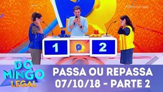 Passa ou Repassa - Parte 2 | Domingo Legal (07/10/18)