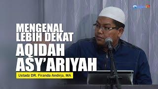Video Mengenal Lebih Dekat Aqidah Asy'Ariyah - Ustadz DR. Firanda Andirja, MA download MP3, 3GP, MP4, WEBM, AVI, FLV Oktober 2018