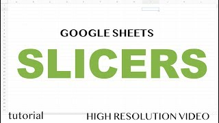 Google Sheets - Slicers - Part 1