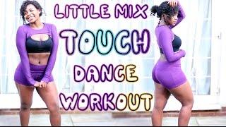 LITTLE MIX TOUCH DANCE WORKOUT | Scola Dondo